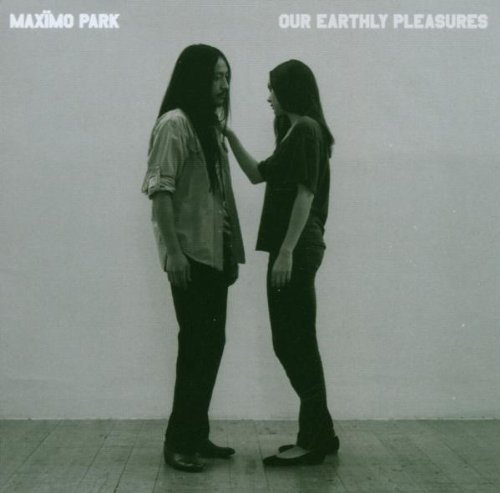 Our Earthly Pleasures by Max?mo Park (2007) Audio CD