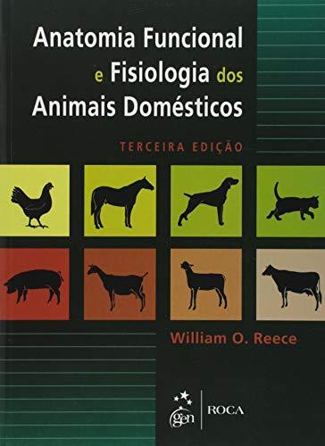 Anatomia Funcional e Fisiologia dos Animais Domésticos