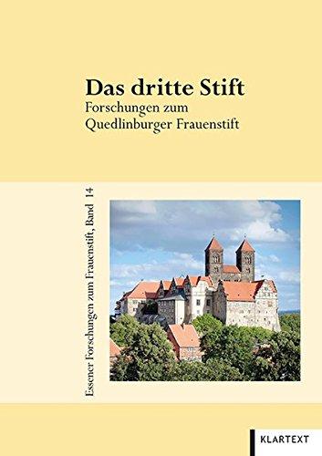 Das dritte Stift: Forschungen zum Quedlinburger Frauenstift (Essener Forschungen zum Frauenstift)