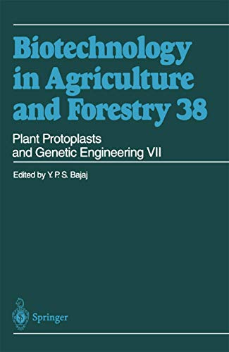 Plant Protoplasts and Genetic Engineering VII: Biotechnology in Agriculture and Forestry 38
