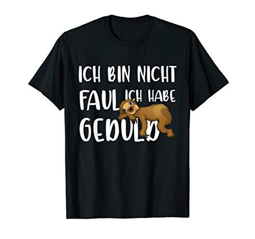 Ich Bin Nicht Faul Ich Habe Gebuld Faultier lustige Sprüche T-Shirt