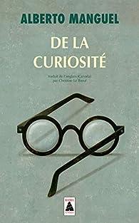 De la curiosité par Alberto Manguel