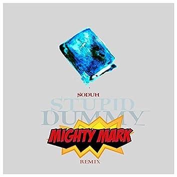 Stupid Dummy (feat. Mighty Mark)