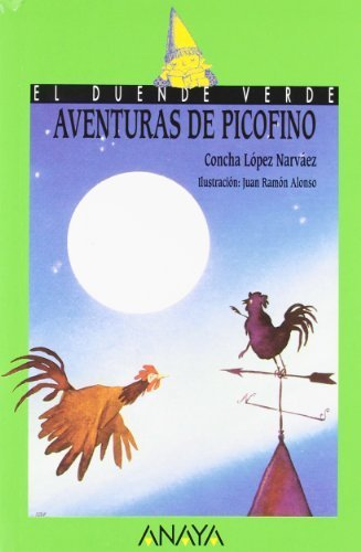 Aventuras de Picofino/ Adventures of Picofino (El Duende Verde / The Green Elf) by Concha Lopez Narvaez(2008-07-08)