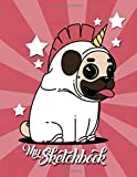 My Sketchbook: Unicorn Pug Dog Cover | Drawing | Scribbling | Sketching | Doodling |110 blank pages | Large 8,5'x11' | Sketchbook for Kids and Pug Lovers - Artist Edition