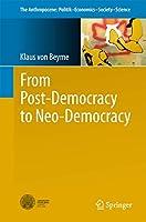 From Post-Democracy to Neo-Democracy (The Anthropocene: Politik—Economics—Society—Science)