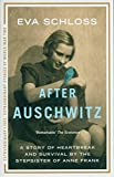 After Auschwitz: A story of heartbreak and survival by the stepsister of Anne Frank (Extraordinary Lives, Extraordinary Stories of World War Two, Band 1) - Eva Schloss
