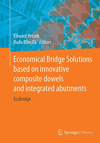 Economical Bridge Solutions based on innovative composite dowels and integrated abutments: Ecobridge