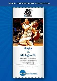 2005 NCAA(r) Division I Women's Basketball Championship - Baylor vs. Michigan St.
