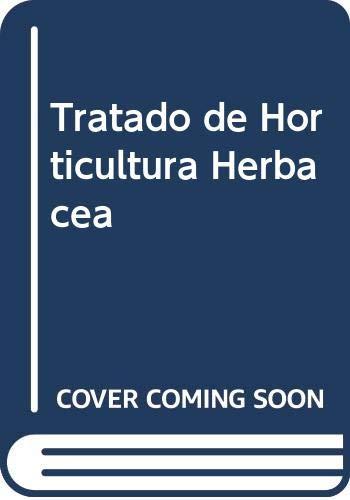 Tratado de horticultura herbacea I hortalizas de flor y de fruto