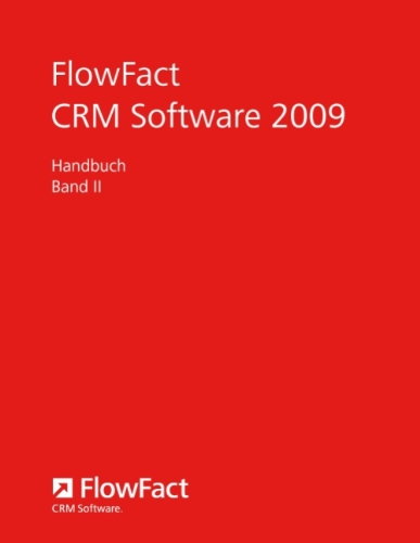 FlowFact CRM Software 2009: Band II