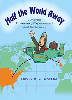 Half the World Away: America Observed, Experienced, and Embraced