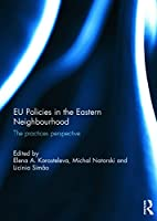 EU Policies in the Eastern Neighbourhood: The practices perspective