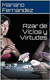 Azar de Vicios y Virtudes: guía-poema de juegos de mesa y 162 cantos de Lotería en tres tandas