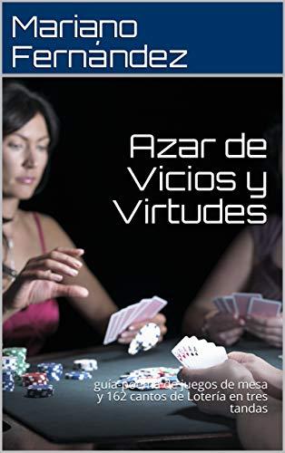 Azar de Vicios y Virtudes: guía-poema de juegos de mesa y 162 cantos de Lotería en tres tandas (Spanish Edition)
