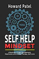 Self Help Mindset: 3 Books in 1: Anger Management, Depression and Anxiety Therapy, Self-Love