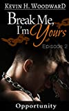 Opportunity (Break Me, I'm Yours Book 2) (English Edition)