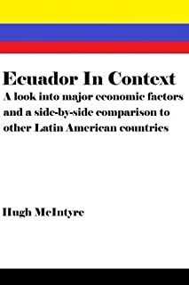 Ecuador In Context: A look into major economic factors and a side-by-side comparison to other Latin American countries [並行輸入品]