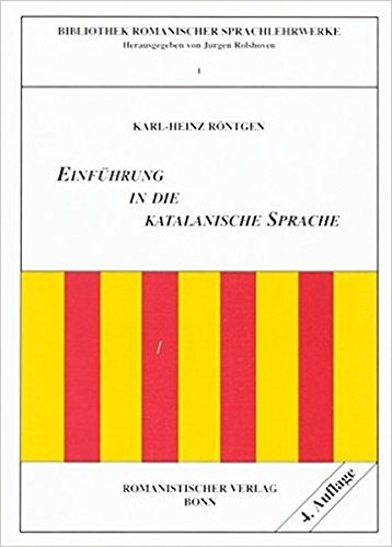 Einführung in die katalanische Sprache (Bibliothek romanischer Sprachlehrwerke)
