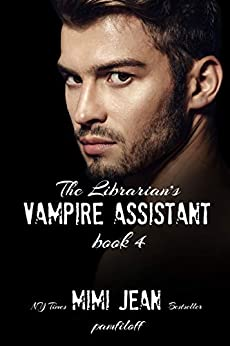The Librarian's Vampire Assistant, Book 4 by [Mimi Jean Pamfiloff]