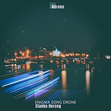 Enigma Song Drone (8D Drone Anamorphic Music)