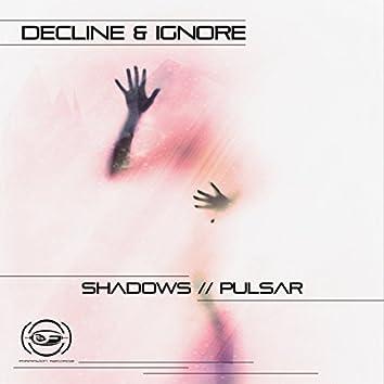 Shadows / Pulsar
