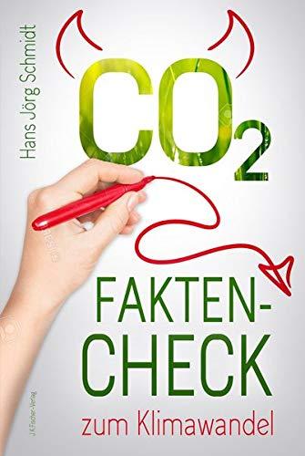 CO2: Fakten-Check zum Klimawandel: Eine Übersicht zum Klimawandel, dessen Ursachen und den in Deutschland erzielbaren Ergebnissen zum Klimaschutz