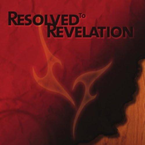 Resolved To Revelation