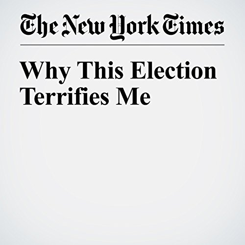Why This Election Terrifies Me audiobook cover art