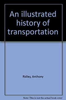 Hardcover An illustrated history of transportation Book