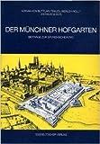 Der Münchner Hofgarten: Beiträge zur Spurensicherung (German Edition)