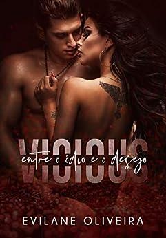 VICIOUS (LIVRO ÚNICO) por [Evilane Oliveira, Evelyn Santana]