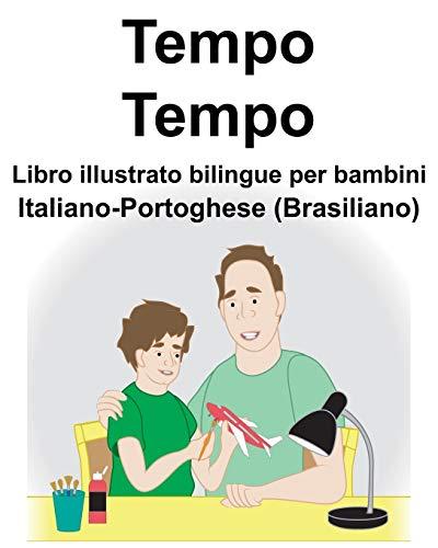 Italiano-Portoghese (Brasiliano) Tempo/Tempo Libro illustrato bilingue per bambini