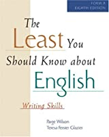 The Least You Should Know About English: Writing Skills : Form A