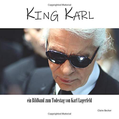 King Karl: ein Bildband zum Todestag von Karl Lagerfeld
