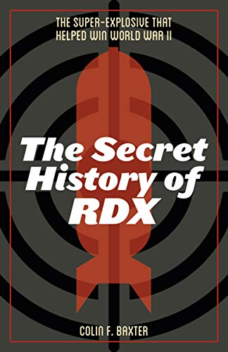 The Secret History of RDX: The S...