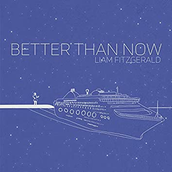 Better Than Now