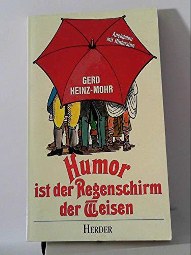 Humor ist der Regenschirm der Weisen. Anekdoten mit Hintersinn
