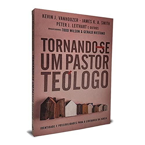 TORNANDO-SE UM PASTOR TEÓLOGO