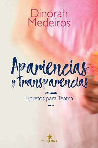 Apariencias y Transparencias: Libretos para Teatro