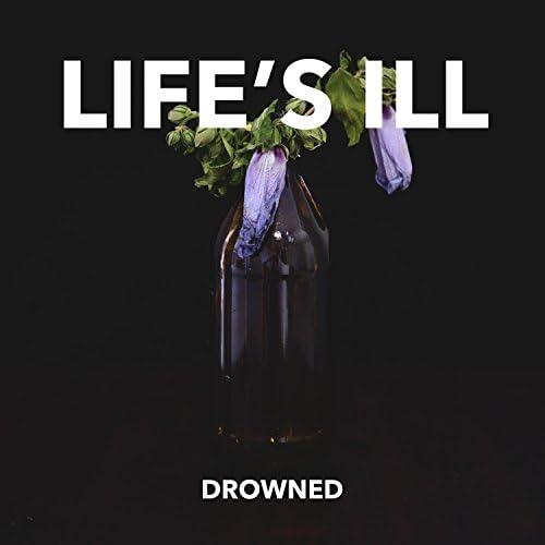 Life's Ill