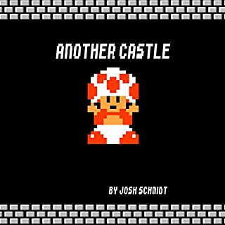 Another Castle: Enjoying the Journey     A Look at My Life and My Struggles, Illustrated with Lessons from Super Mario Bros              By:                                                                                                                                 Josh Schmidt                               Narrated by:                                                                                                                                 Josh Schmidt                      Length: 1 hr and 54 mins     Not rated yet     Overall 0.0