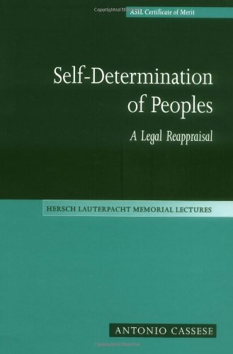 Self-Determination of Peoples: A Legal Reappraisal (Hersch Lauterpacht Memorial Lectures, Band 12)