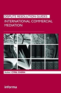 International Commercial Mediation (Dispute Resolution Guides)