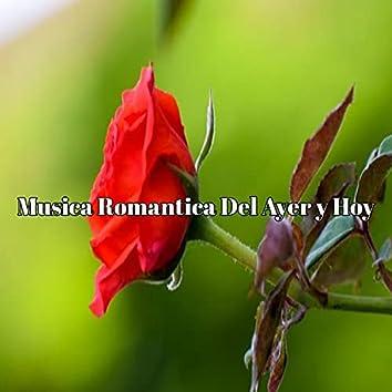Musica Romantica Del Ayer y Hoy