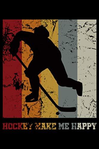 Hockey Make Me Happy: A5 Liniertes Notizbuch auf 120 Seiten - Hockey Notizheft | Geschenkidee für Hockeyspieler, Vereine und Mannschaften