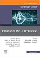 Pregnancy and Heart Disease, An Issue of Cardiology Clinics (Volume 39-1) (The Clinics: Internal Medicine, Volume 39-1)