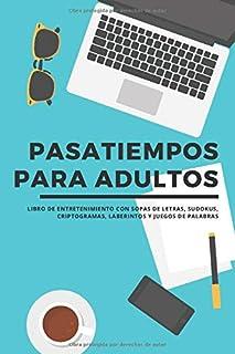 Pasatiempos para adultos – Libro de entretenimiento con sopas de letras, sudokus, criptogramas,...