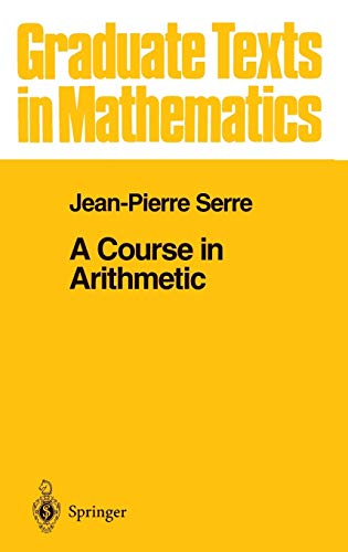 A Course in Arithmetic (Graduate Texts in Mathematics (7))の詳細を見る