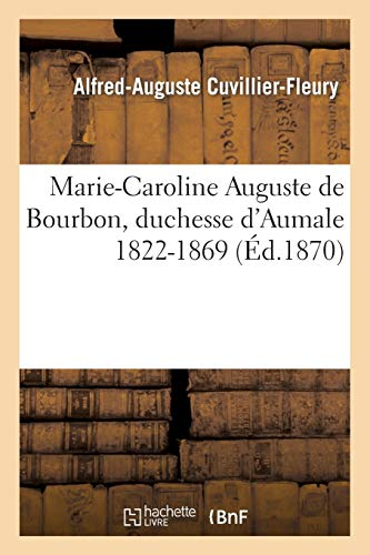 Marie-Caroline Auguste de Bourbon, duchesse d'Aumale 1822-1869